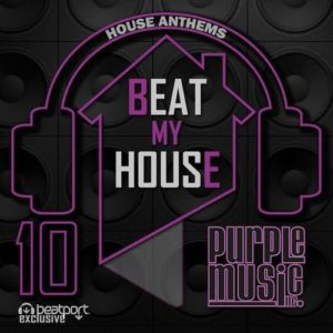 VV.AA/ BEAT MY HOUSE VOL. 10 (Exclusive @Beatport)